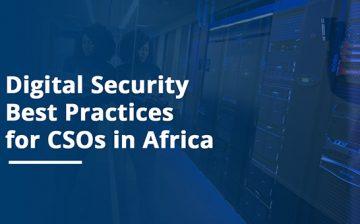Quick Tips: Digital Security Best Practices for CSOs in Africa