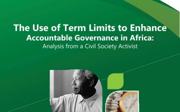 The Use of Term Limits to Enhance Accountable Governance in Africa: Analysis from A Civil Society Activist