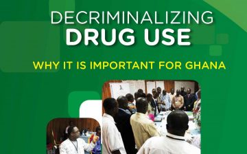 Decriminalising Drug Use: Why It Is Important For Ghana