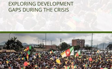 The Anglophone Crisis In Cameroon:  Exploring Development Gaps During The Crisis
