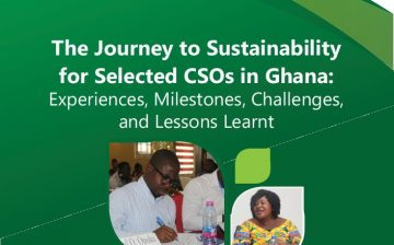 The Journey to Sustainability for Selected CSOs in Ghana: Experiences, Milestones, Challenges, and Lessons Learnt