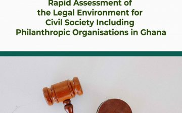 Rapid Assessment of the legal Environment for Civil Society including Philanthropic organisations in Ghana