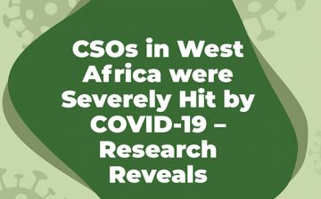 CSOs in West Africa were Severely Hit by COVID-19 –ResearchReveals