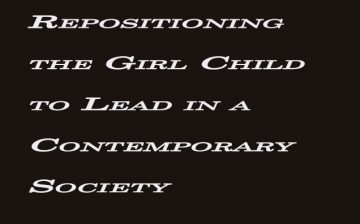 Repositioning the Girl Child to Lead in a Contemporary Society