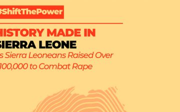 History made in Sierra Leone as Sierra Leoneans raised over $100,000 to combat rape.