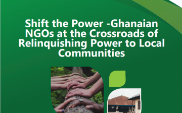 Shift the Power -Ghanaian NGOs at the Crossroads of Relinquishing Power to Local Communities